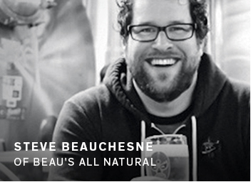 Steve Beauchesne of Beau's All Natural