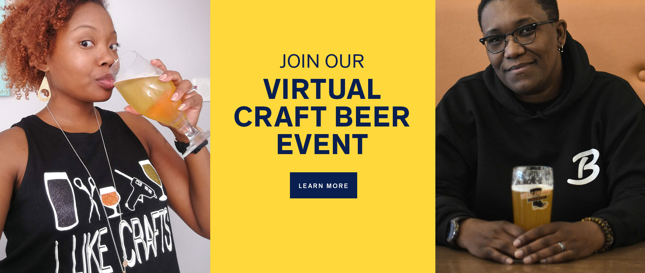 Join Our Virtual Craft Beer Event  LEARN MORE