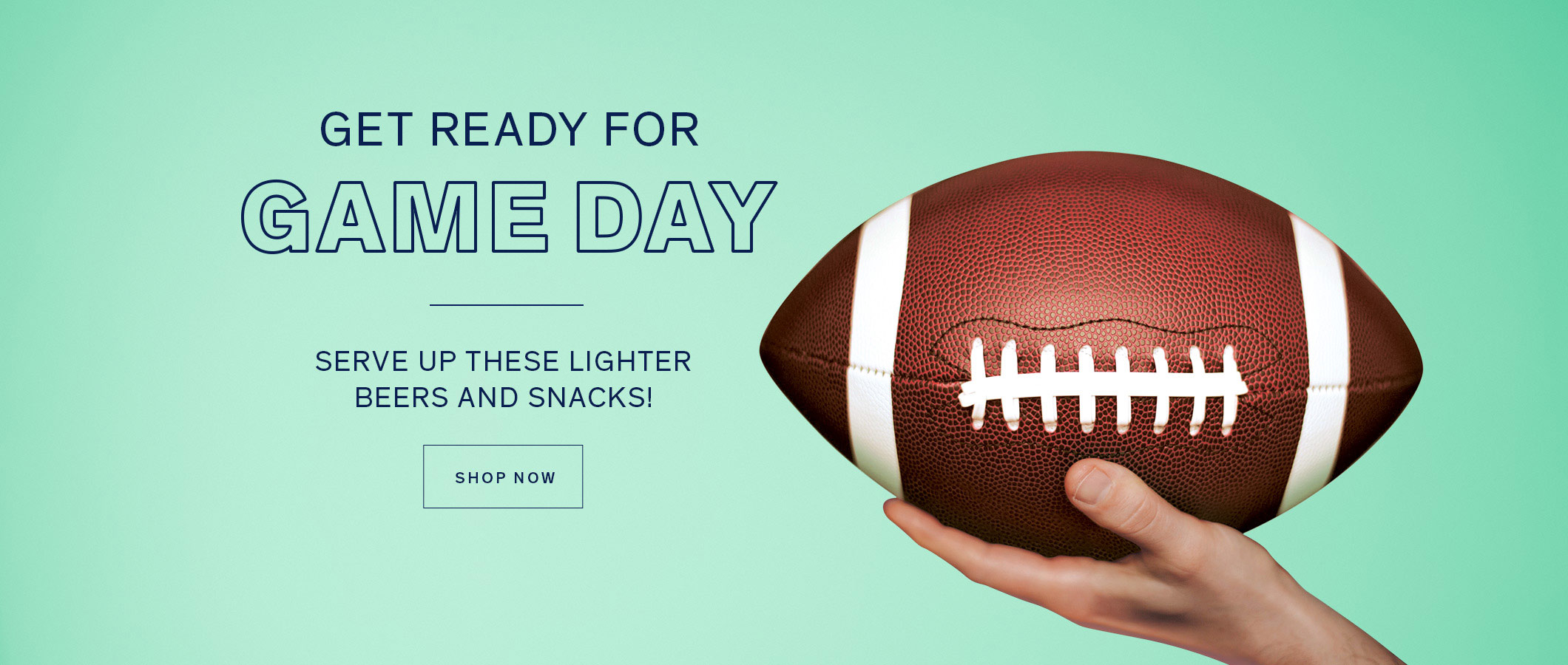 Get Ready for Game Day  Serve up these lighter beers and snacks!  READ MORE