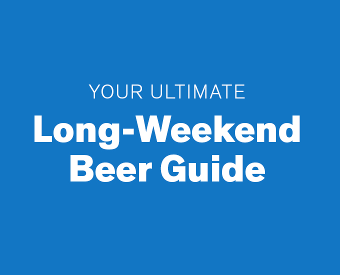 Your Ultimate Long-Weekend Beer Guide