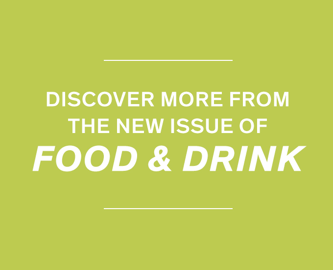 Discover More from the New Issue of New Food & Drink
