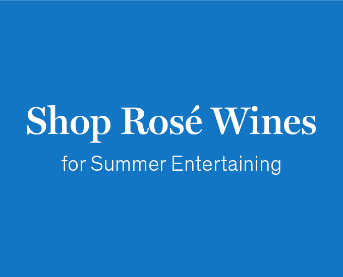 Shop Rosé Wines for Summer Entertaining