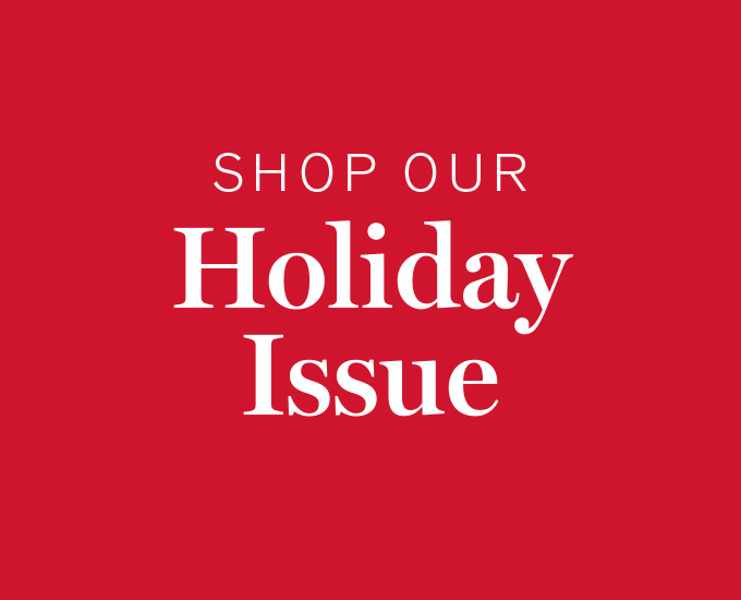 Shop Our Holiday Issue