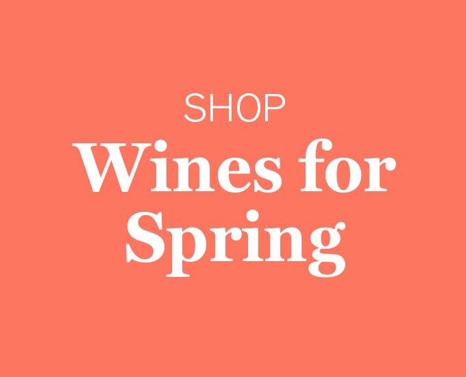 Shop Wines for Spring