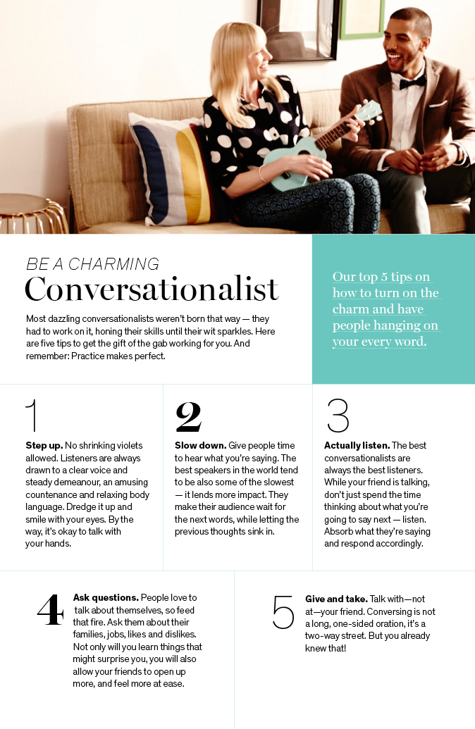 Confidence, queries, cadence: Whether you're enjoying a one-on-one moment or manoeuvering a busy cocktail party, here's how to turn on  the charm and have people hanging on your every word.
