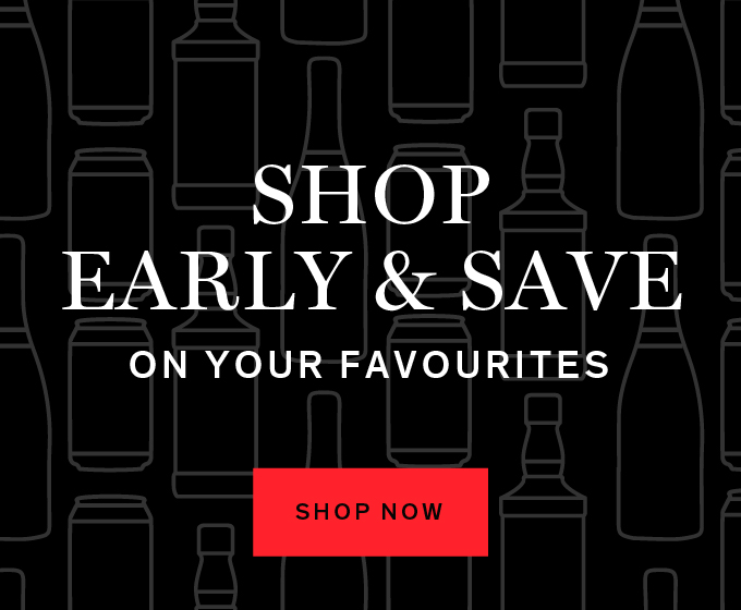 SHOP EARLY & SAVE ON YOUR FAVOURITES