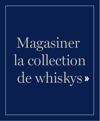 Magasiner la collection de whiskys