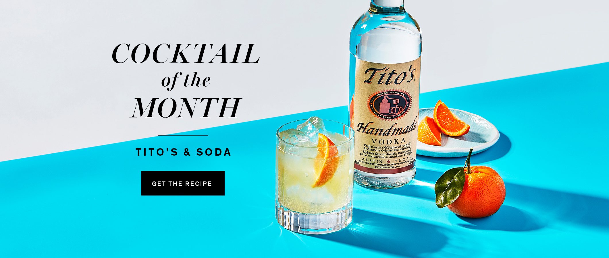 Cocktail of the Month  Tito's & Soda. Get the Recipe