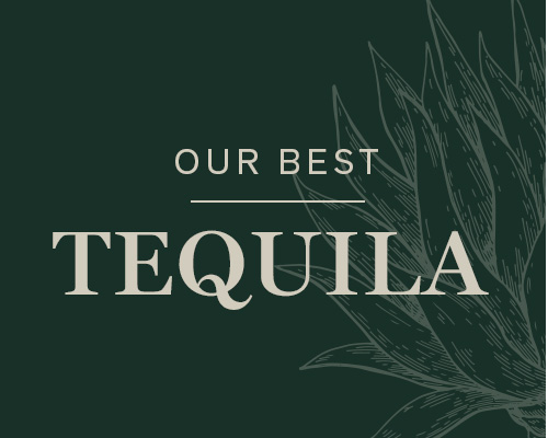 Our Best Tequila