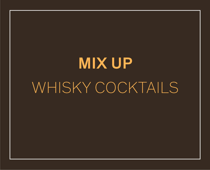 Mix Up Whisky Cocktails