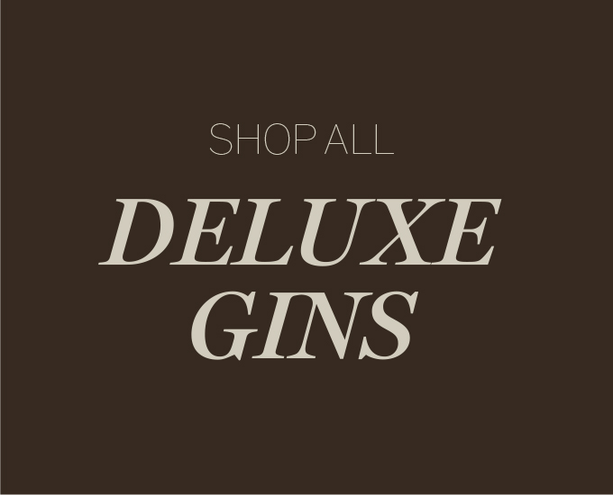 Shop all DELUXE GINS