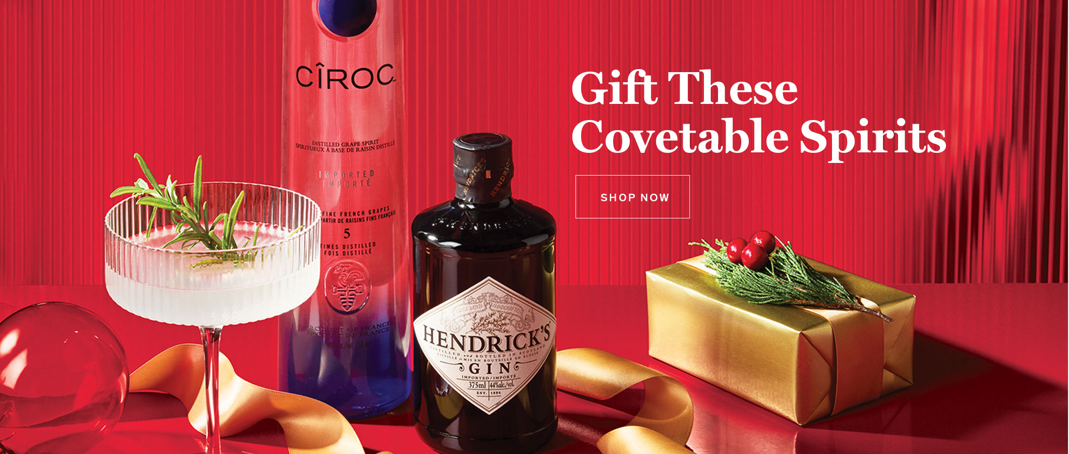 Gift These Covetable Spirits  START SHOPPING