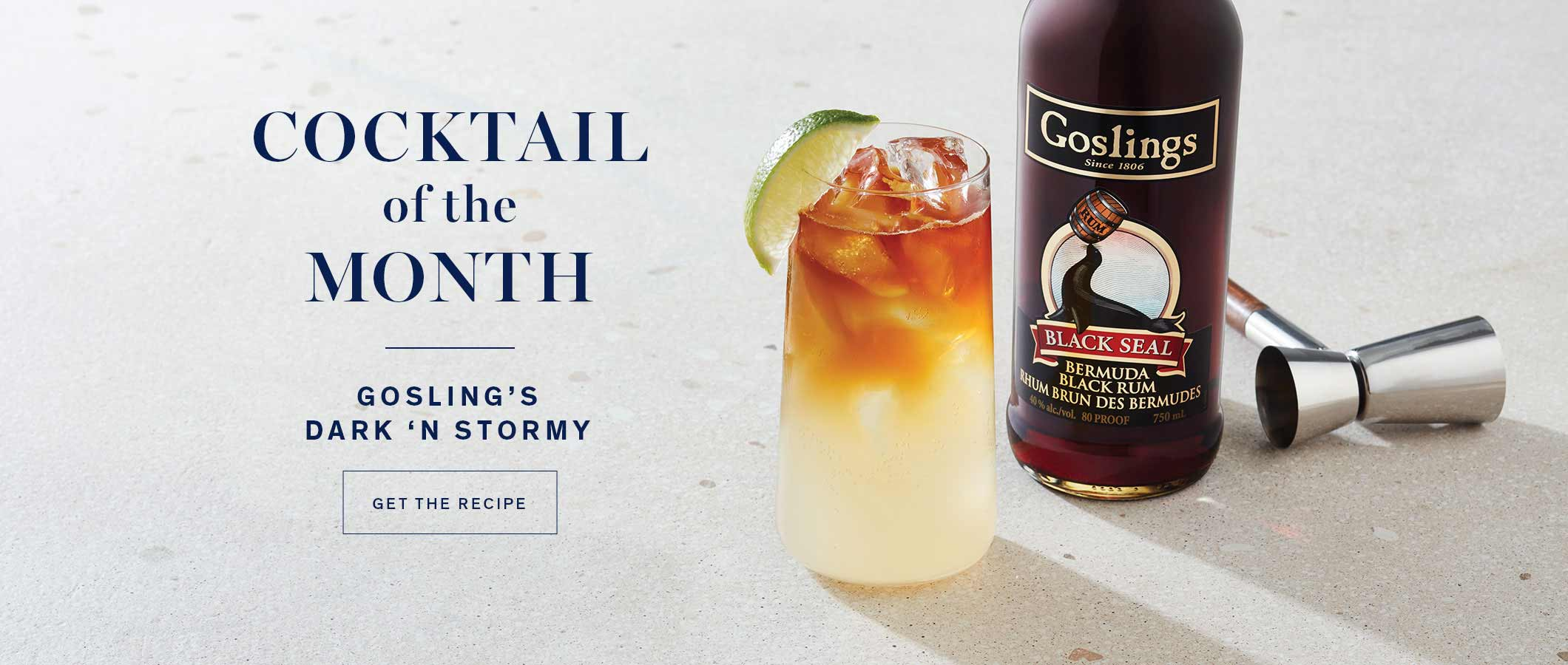 Cocktail of the Month  Gosling's Dark 'n Stormy  GET THE RECIPE