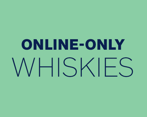 Online-Only Whiskies.