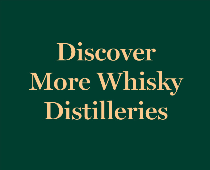 Discover more whisky distilleries