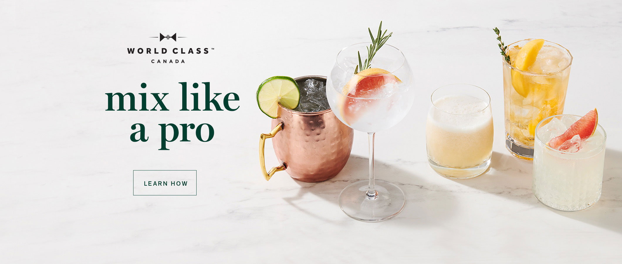 World Class Cocktails Mix Like a Pro!  LEARN HOW