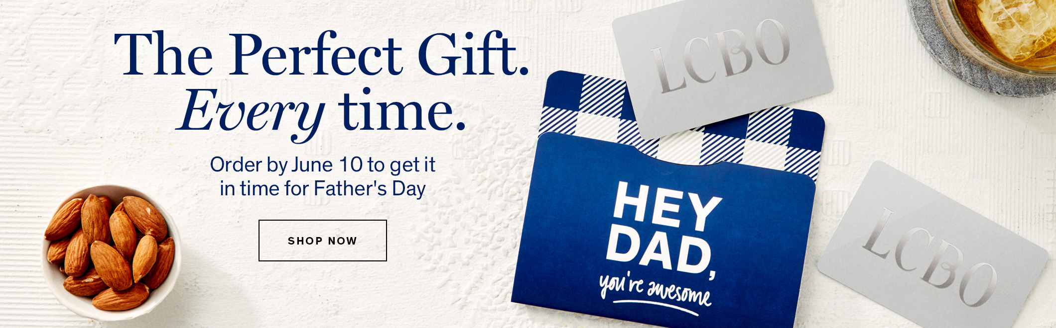 The perfect gift. Every time. Order it by June 10 to get it on time for Father's Day.
