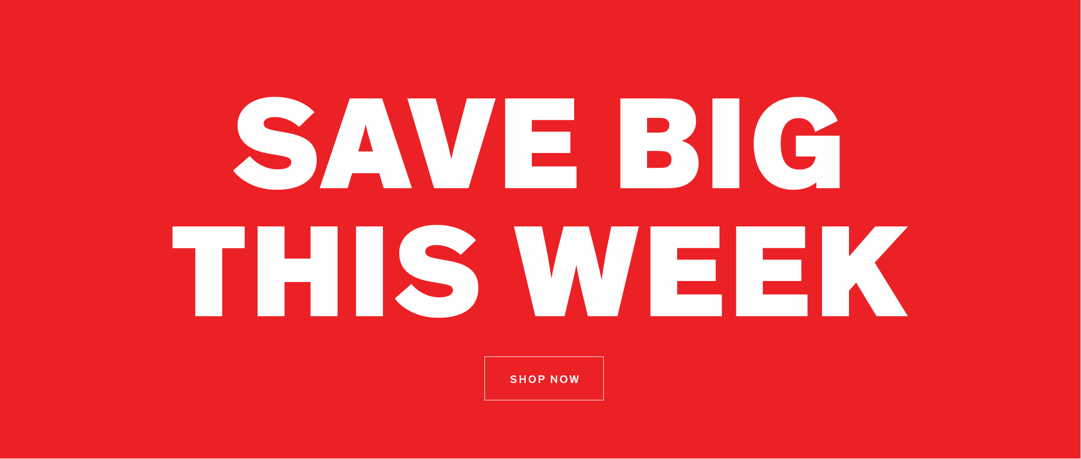 Save Big This Week  SHOP NOW