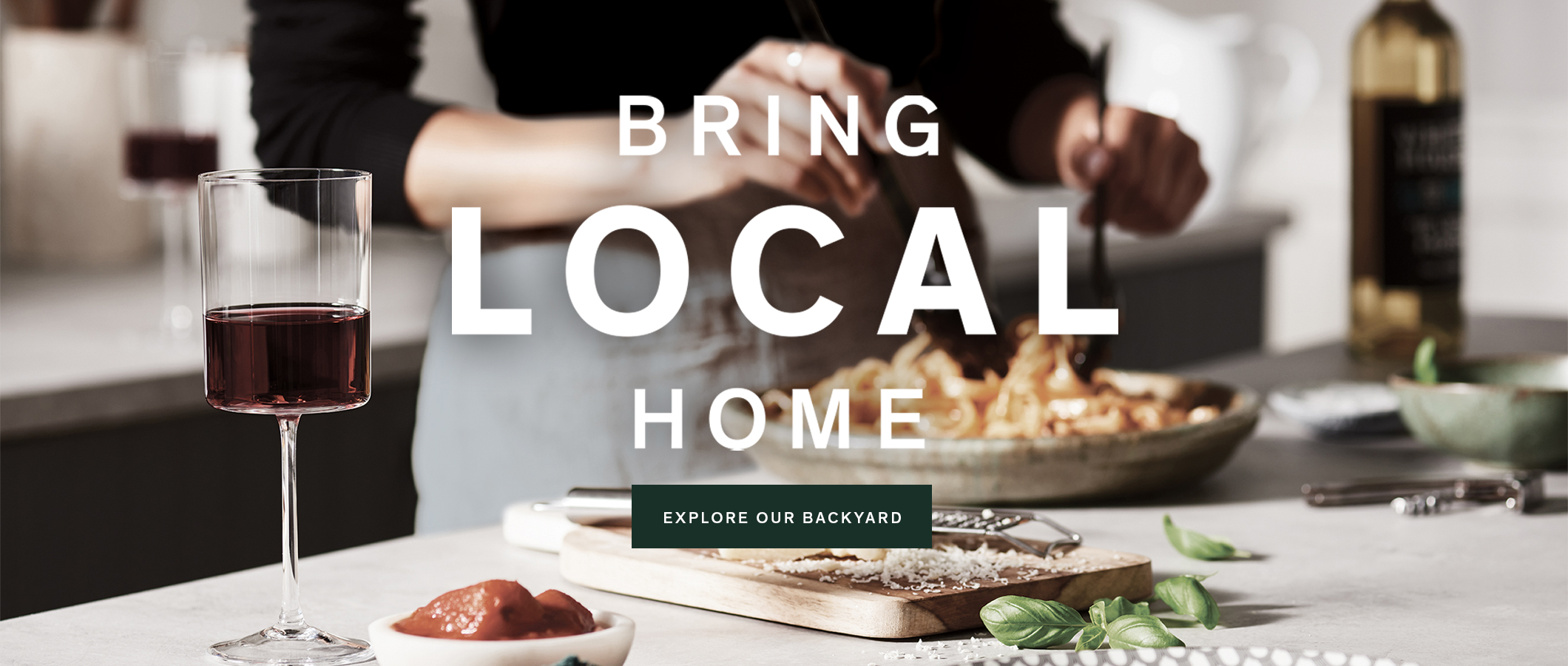 Bring Local Home.  EXPLORE OUR BACKYARD