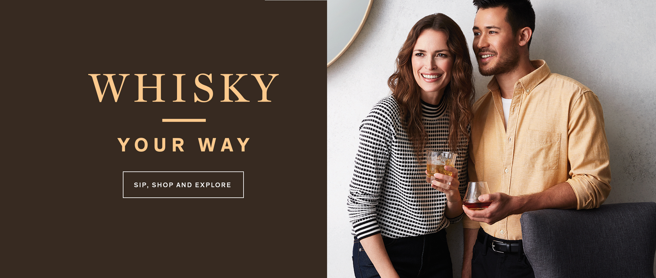 Whisky Your Way.  SIP, SHOP AND EXPLORE