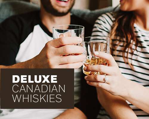 Deluxe Canadian Whiskies