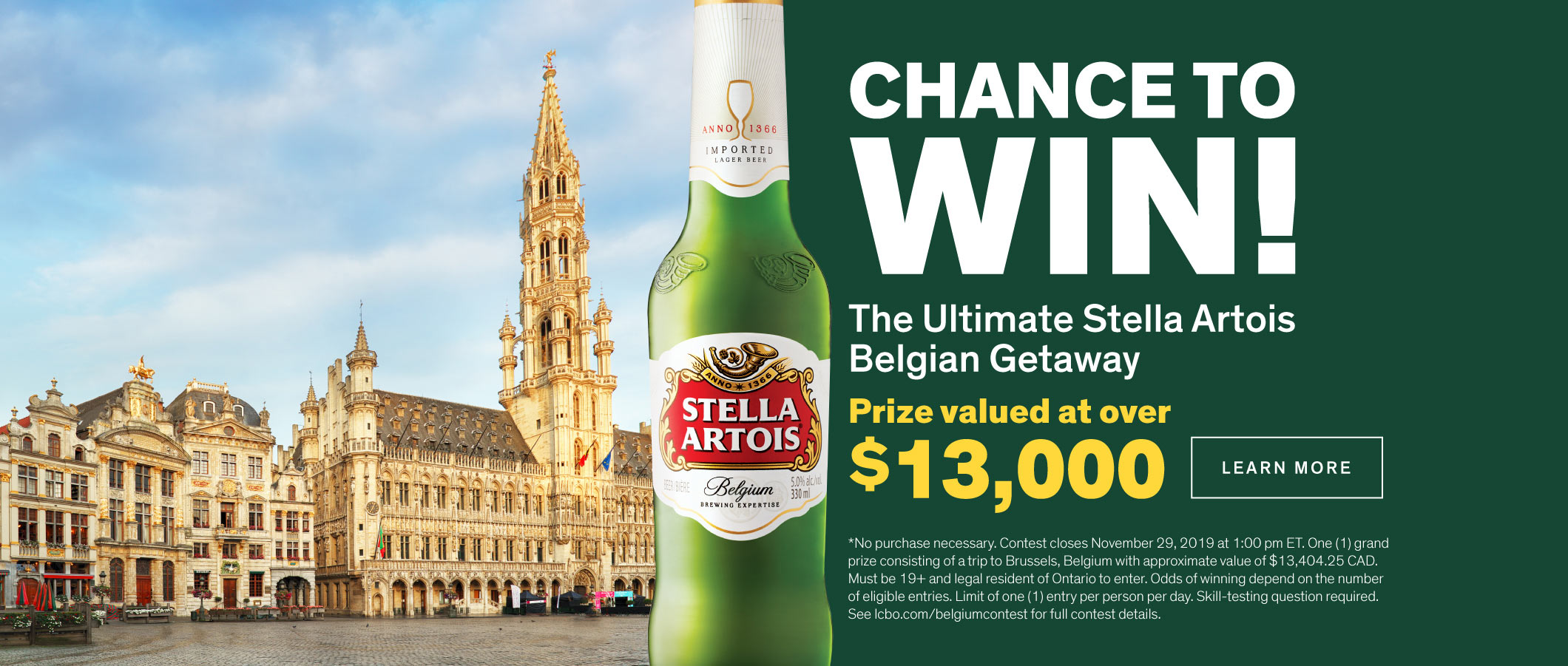 You Have a Chance to Win the Stella Artois Belgian Beer Getaway!  LEARN MORE