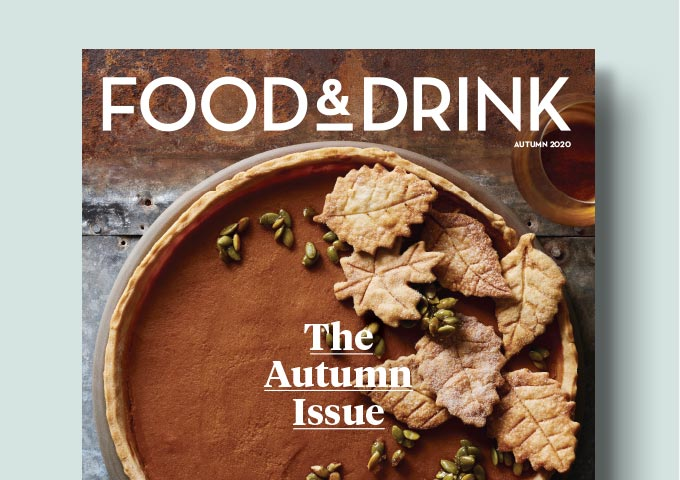 FOOD & DRINK - THE AUTUMN ISSUE