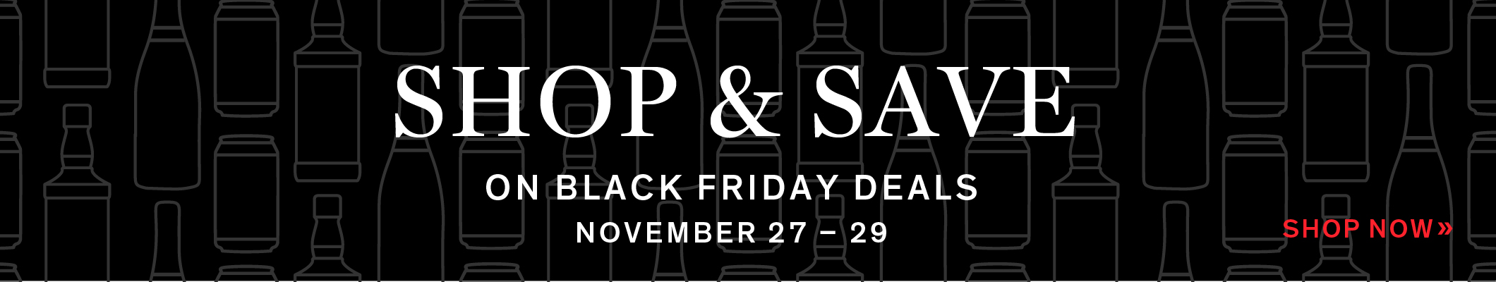 SHOP & SAVE ON BLACK FRIDAY DEALS - NOVEMBER 27 - 29. SHOW NOW!