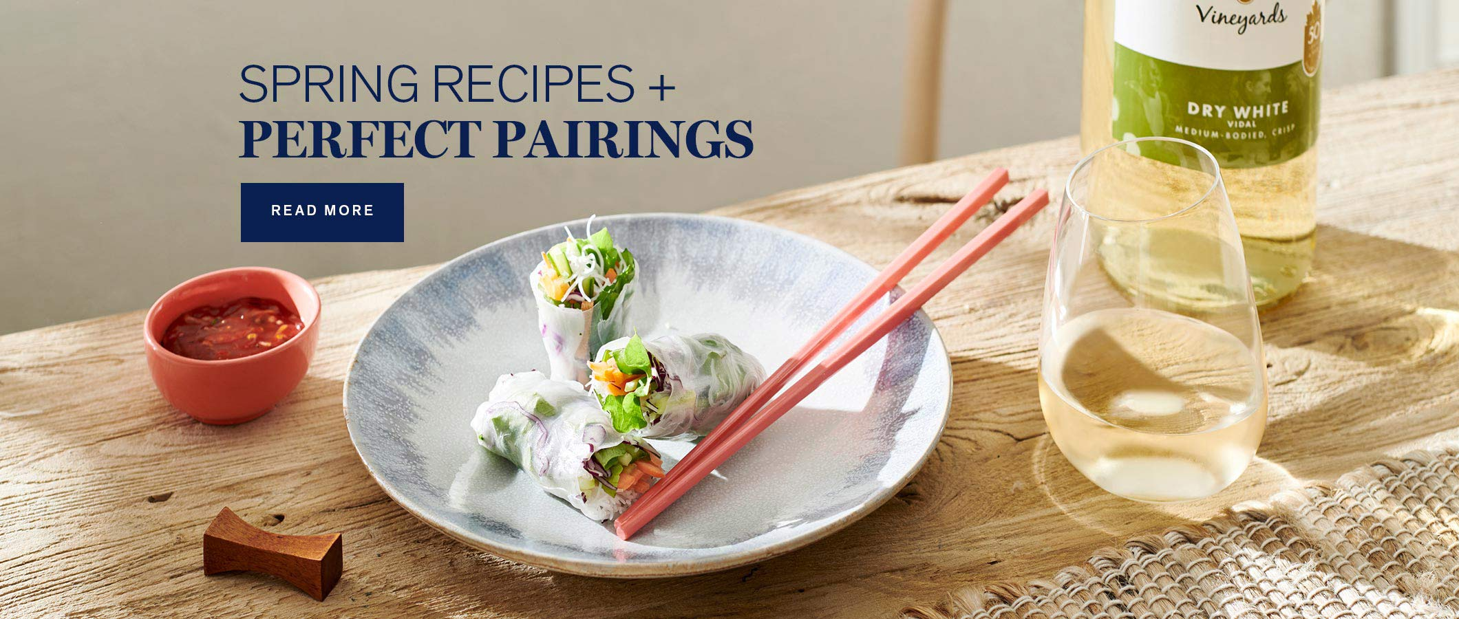 Spring Recipes + Perfect Pairings.  READ MORE