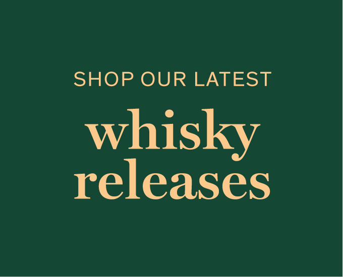Shop our latest whisky releases