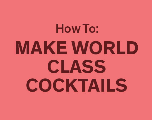 Make Your Cocktails World Class
