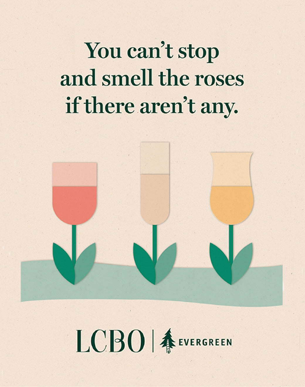 You can't stop and smell the roses if there aren't any. LCBO, Evergreen