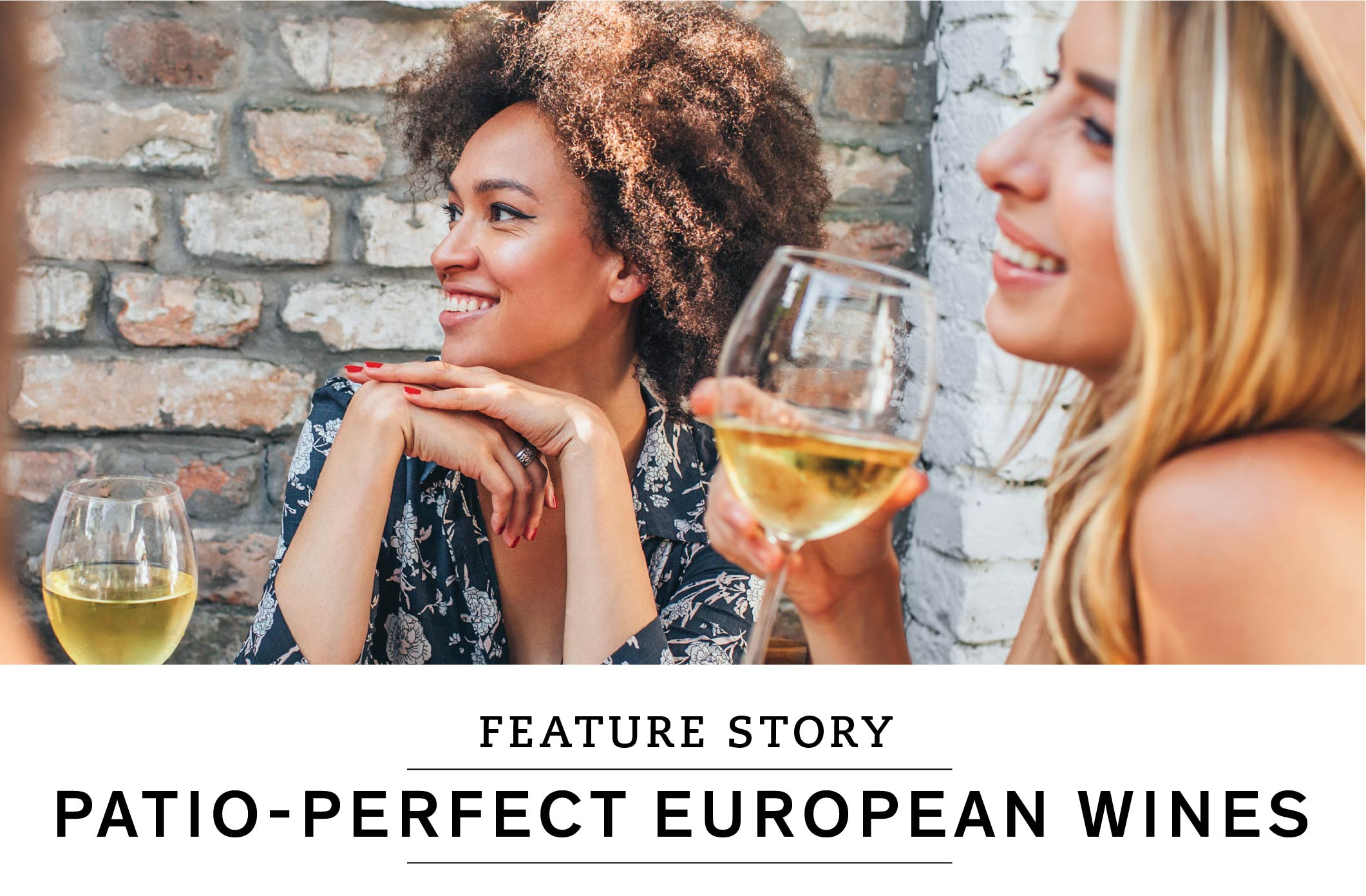 FEATURE STORY: PATIO-PERFECT EUROPEAN WINES