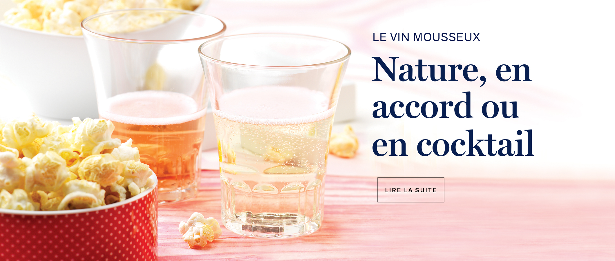 Le vin mousseux Nature, en accord ou en cocktail LIRE LA SUITE