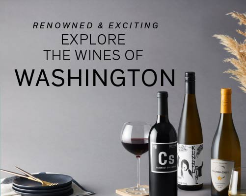 RENOWNED & EXCITING EXPLORE THE WINES OF WASHINGTON