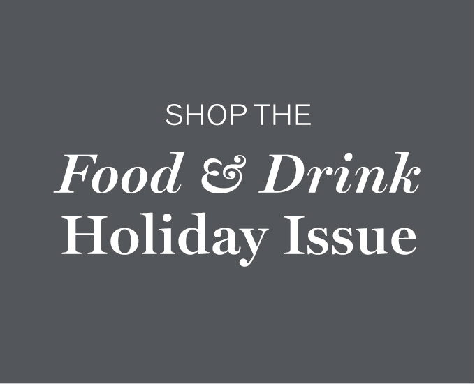 Shop the Food & Drink Holiday Issue