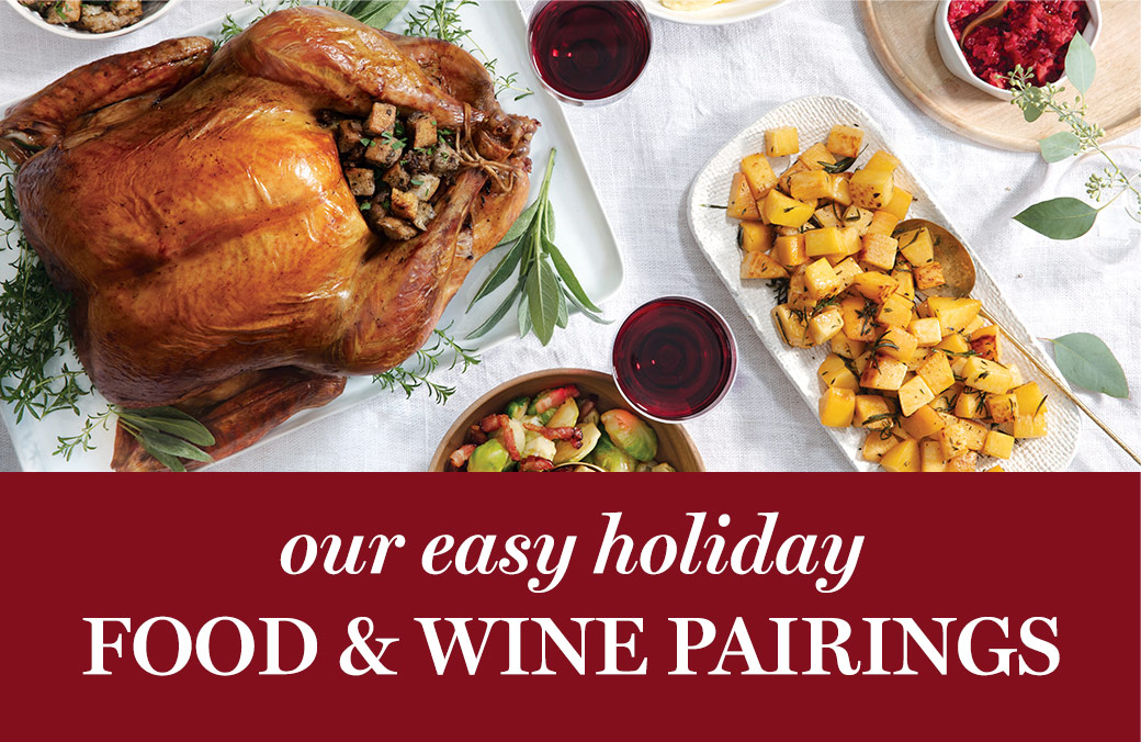 Our Easy Holiday Food & Wine Pairings