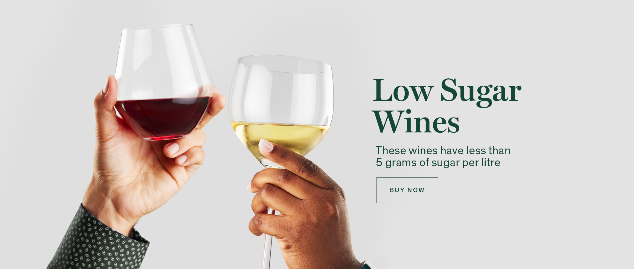 Low Sugar Wines. These wines have less than 5 grams of sugar per litre. Shop Now.