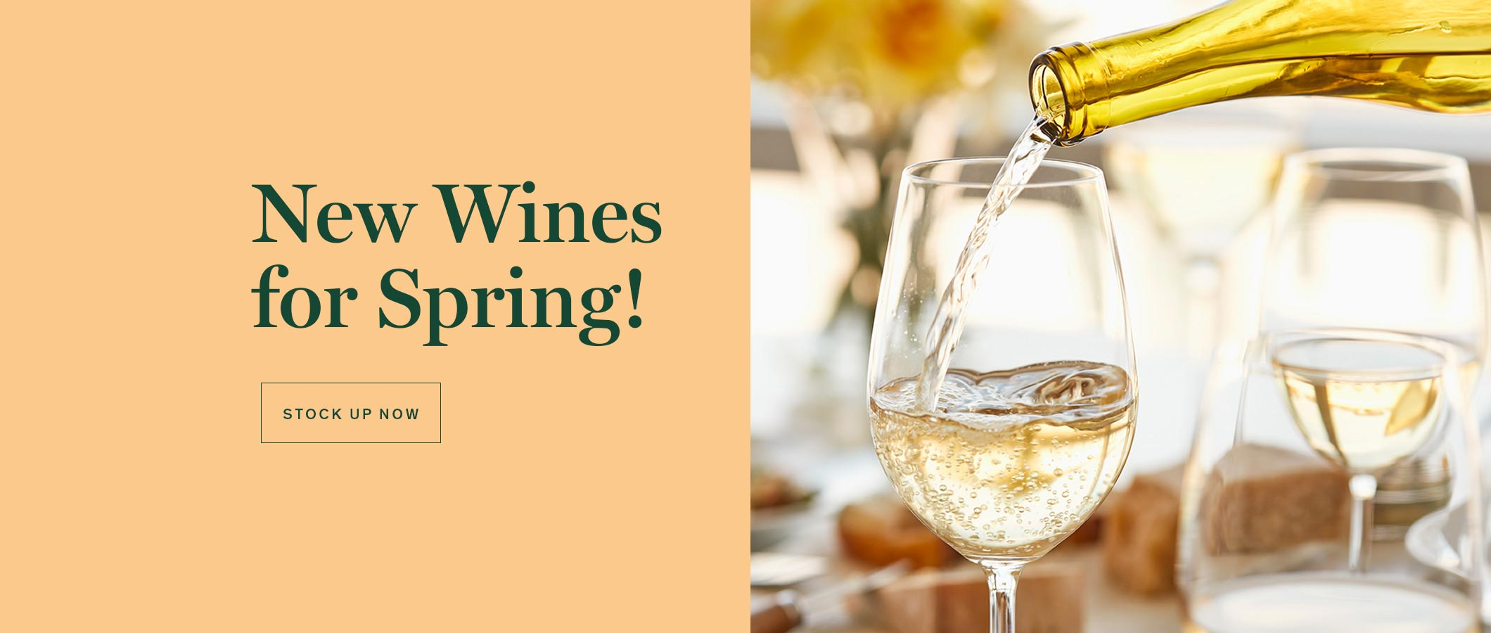 New Wines for Spring!   STOCK UP NOW
