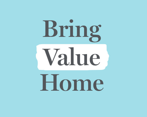 BRING VALUE HOME